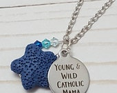 PREORDER Diffuser Necklace Young and Wild Catholic Mama Essential Oil Diffuser Jewelry Catholic Baby Shower Gift Aromatherapy Anxiety Relief