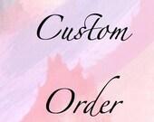 Custom Order for Bernadette