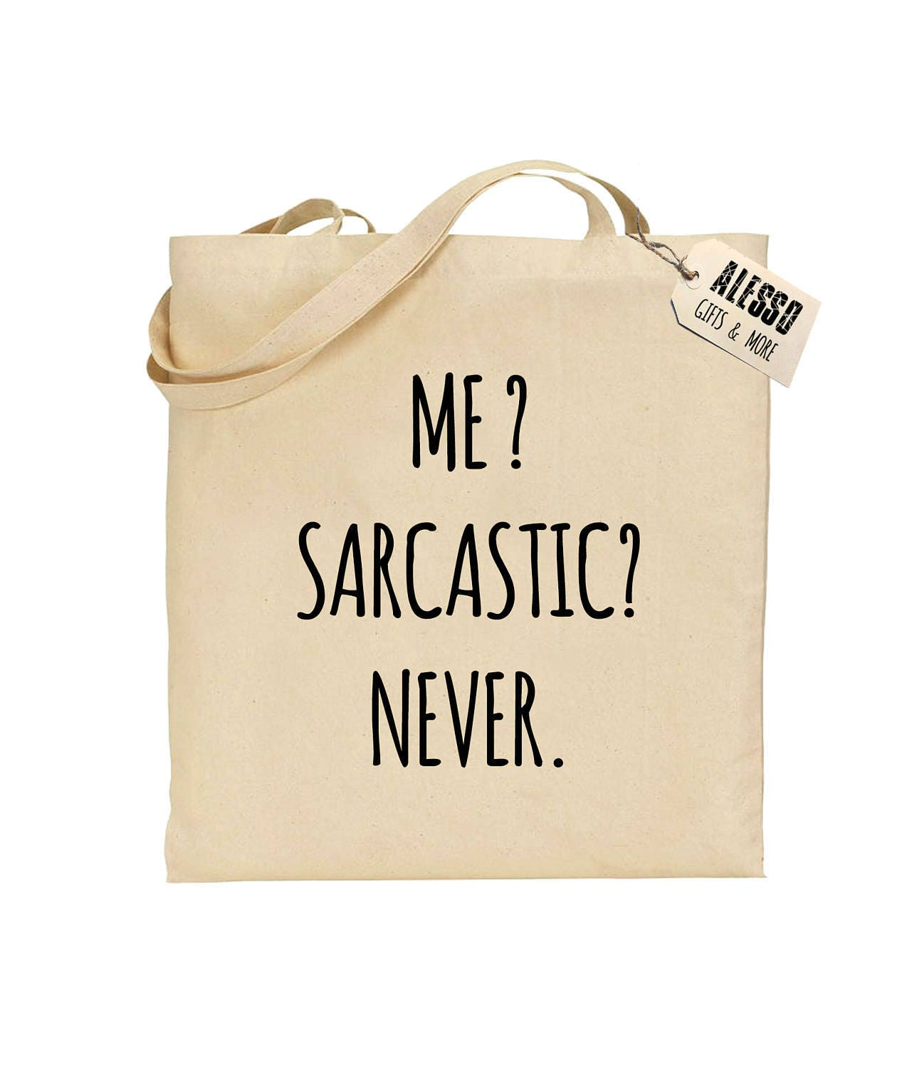 ME SARCASTIC NEVER funny tote bag gift for him gift for her funny bag school bag shopping bag custom tote personalised cotton bag