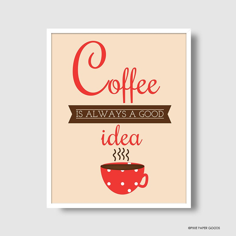 Coffee is Always a Good Idea - 8x10 print - Red - Polka Dots - Mug - Hot Coffee - Brown - Retro - Poster - PixiePaperGoods