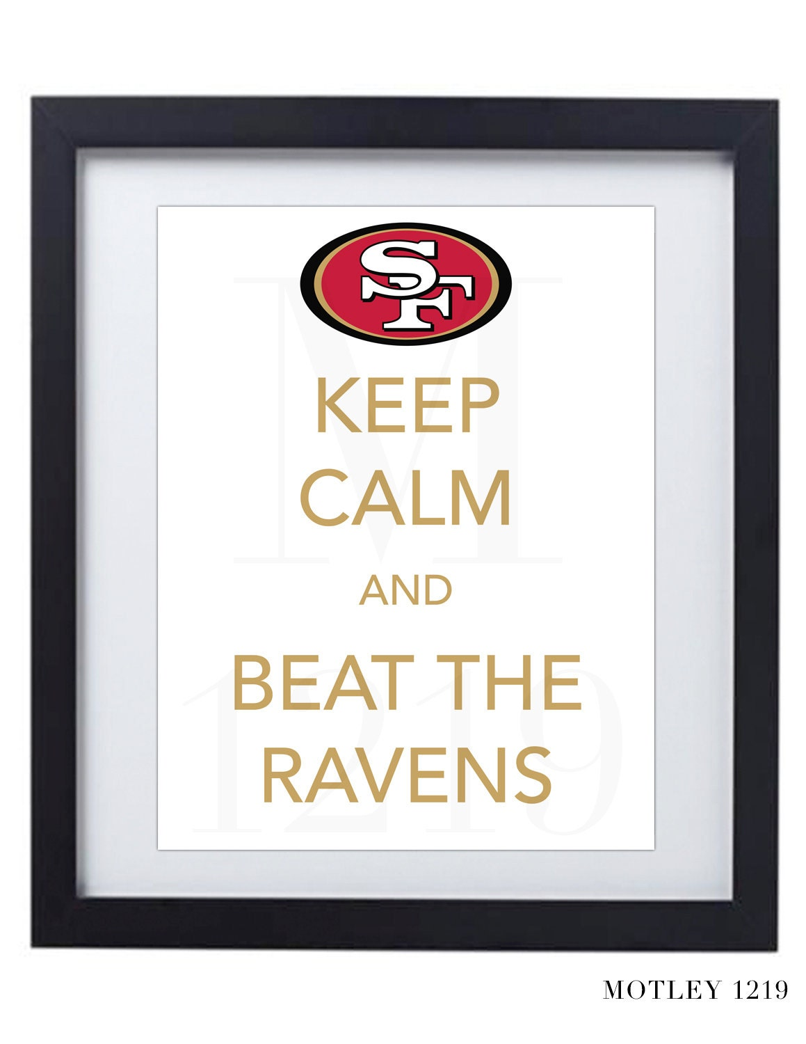 San Francisco 49ers Niners Keep Calm and Beat the Ravens Superbowl Printable Digital Poster - Motley1219