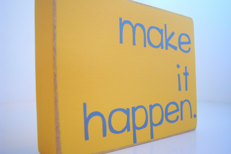 Make It Happen. Home Decor.