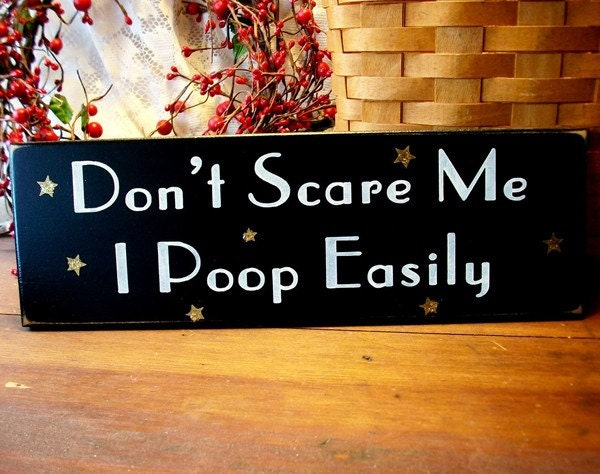 wood sign dont scare me i poop easily funny by
