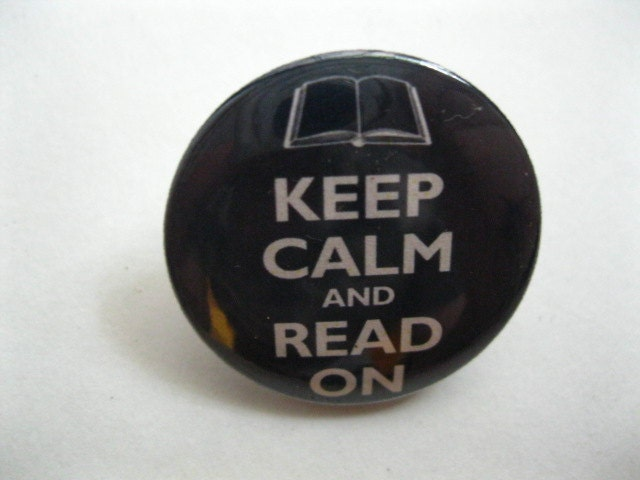 Bookish Keep Calm and Read On Pinback Button or Magnet