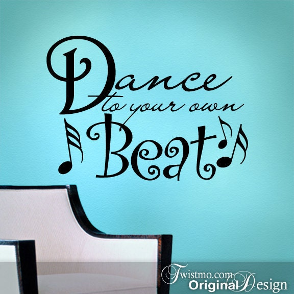 Wall Decal Sticker Dance To Your Own Beat Wall Words By