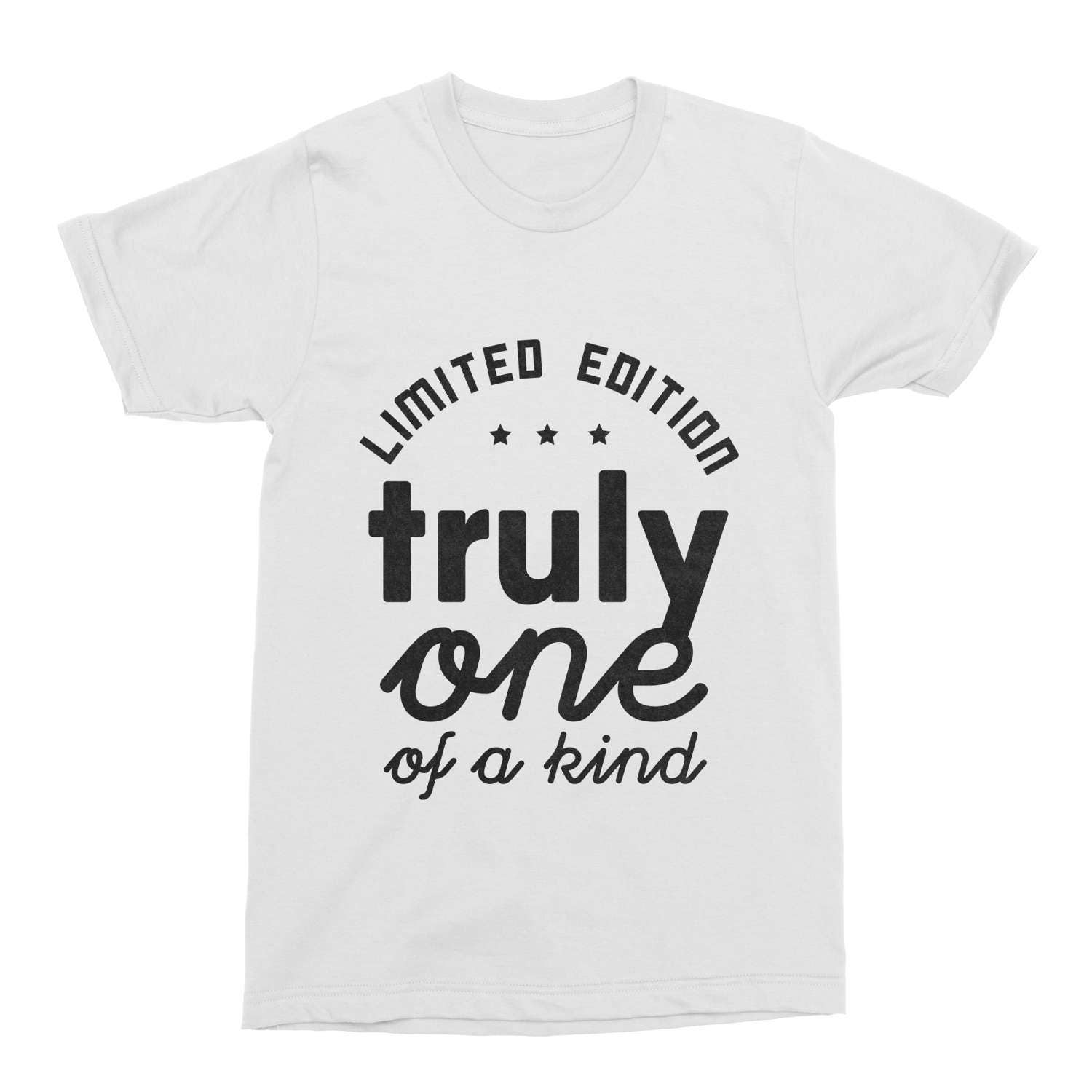 Limited Edition TShirts Limited Edition Truly One of a Kind TShirt Mens Tee Cotton Gift For Dad Uncle Printed TShirt Funny Mens TShirt