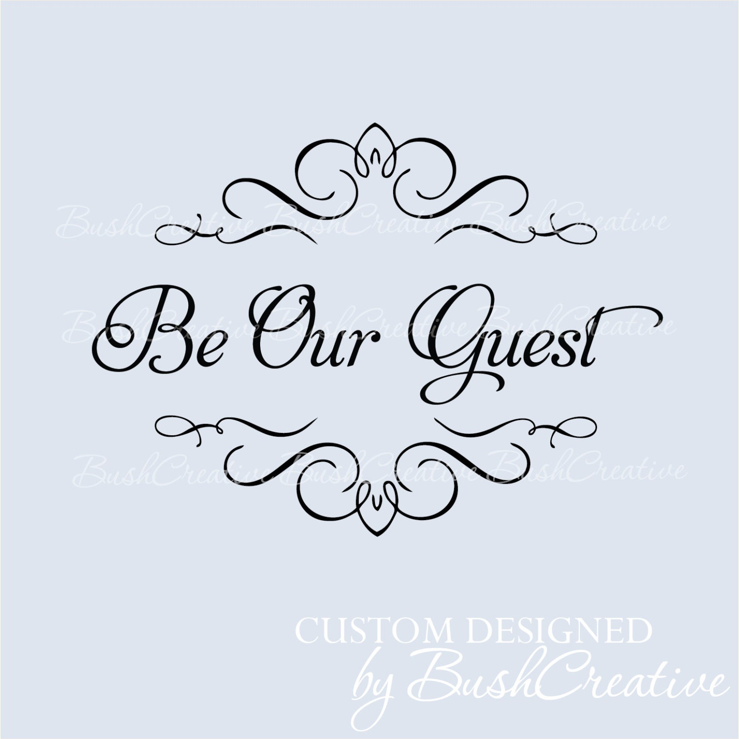 Wall Decal Be Our Guest Room By Bushcreative On Etsy