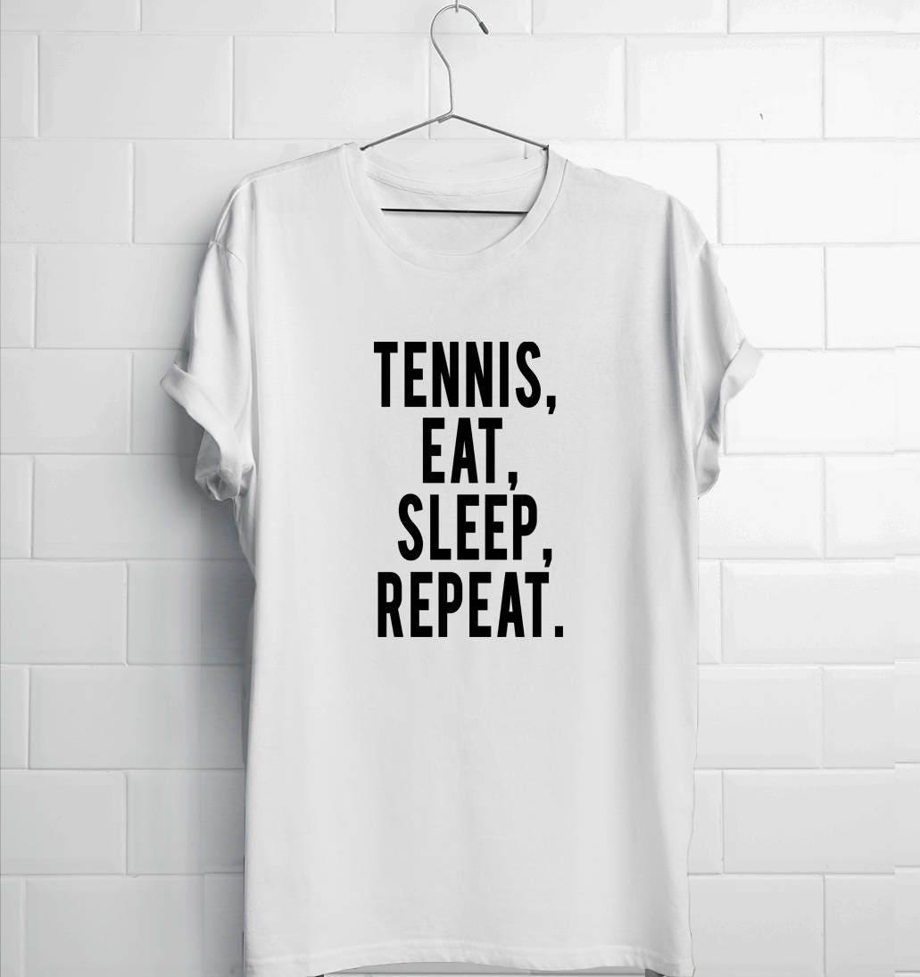 Tennis Eat Sleep Repeat Shirt  Tennis Player Gift  Tennis Gift  Funny Tennis  Tennis Tshirt  Tennis Mens Shirts  Tennis Womens