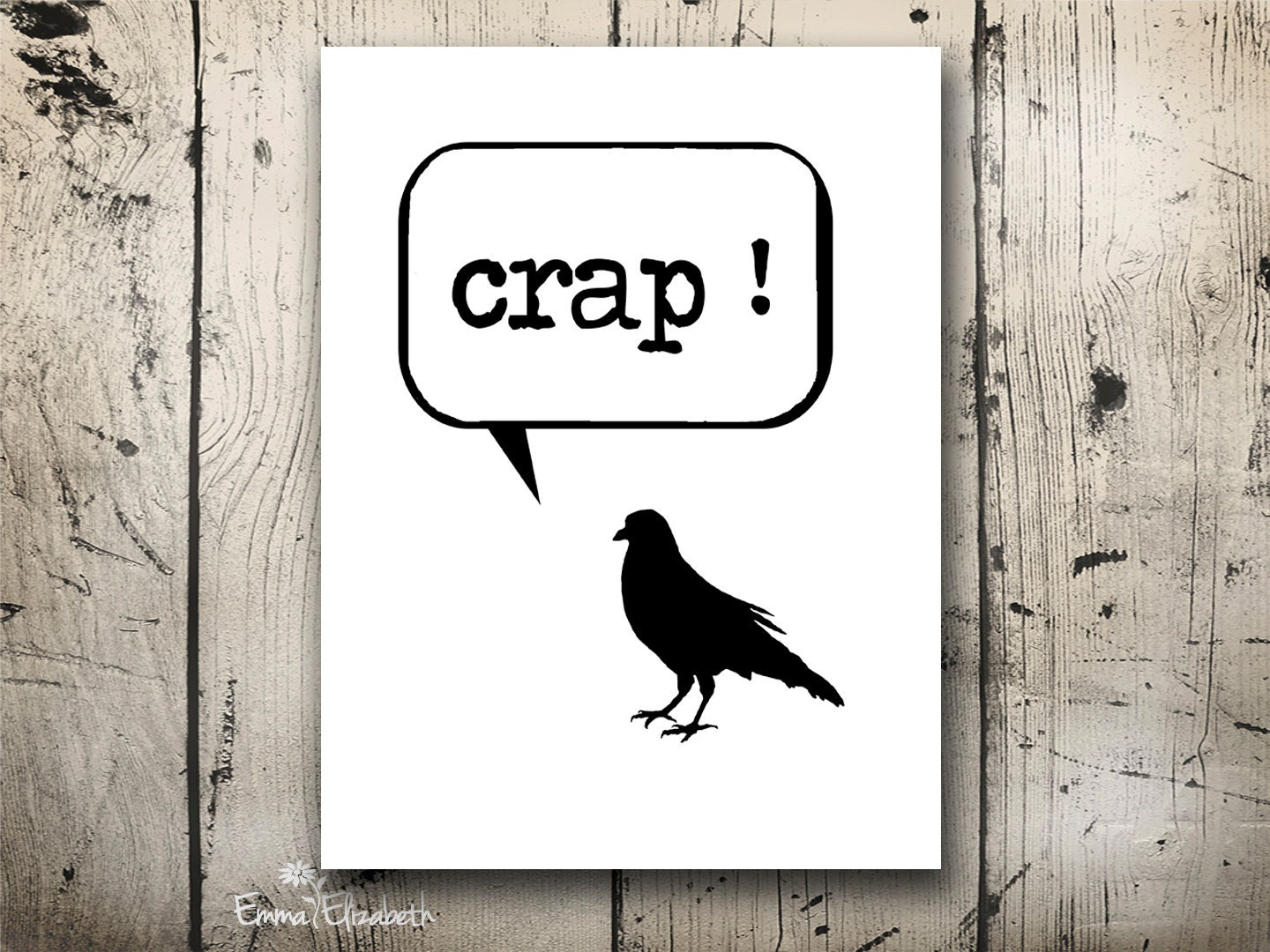 Art print crap funny quote bubble wall hanging black bird bad day