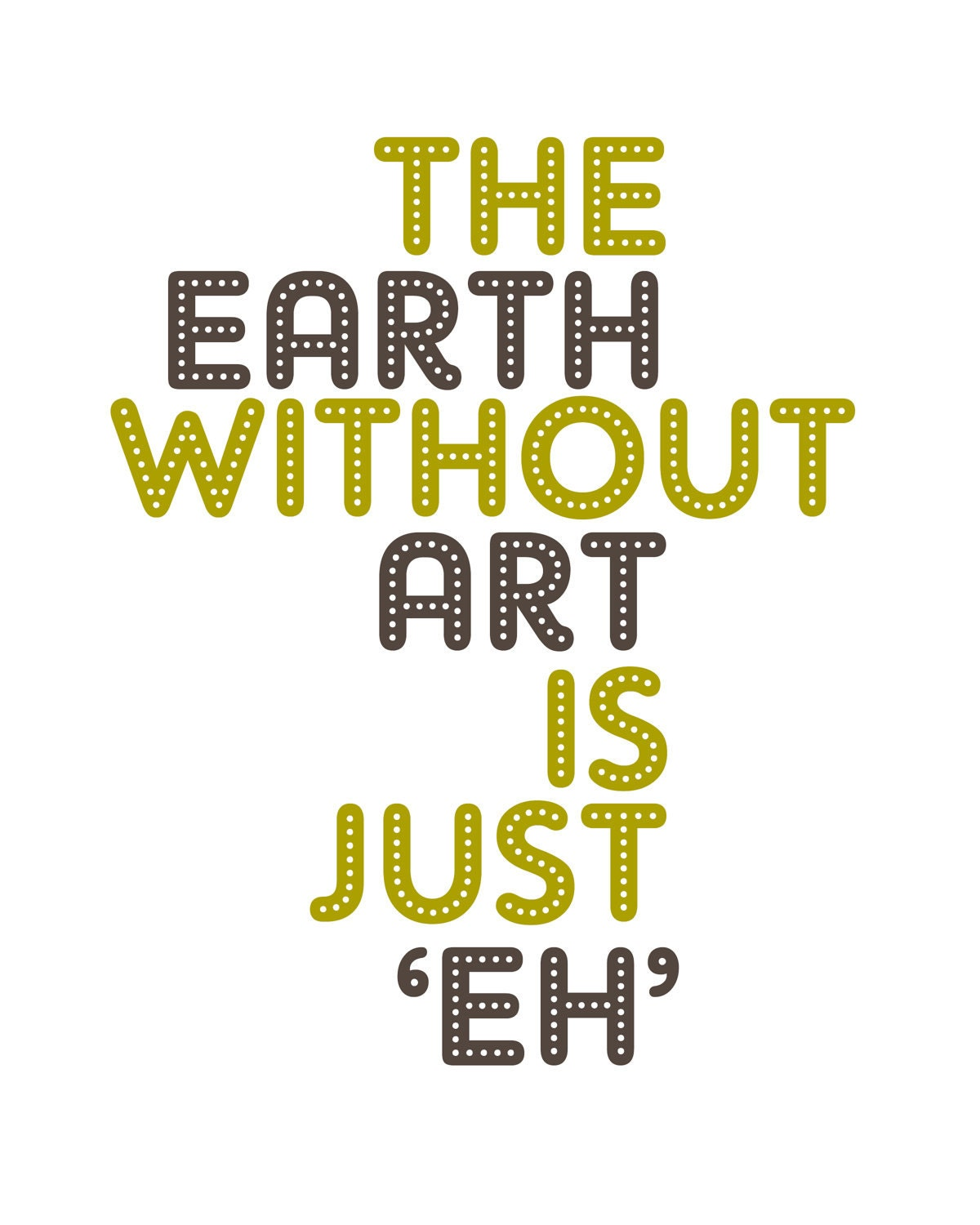 GKVidi Colorful The Earth Without Art Is Just Eh T-Shirt