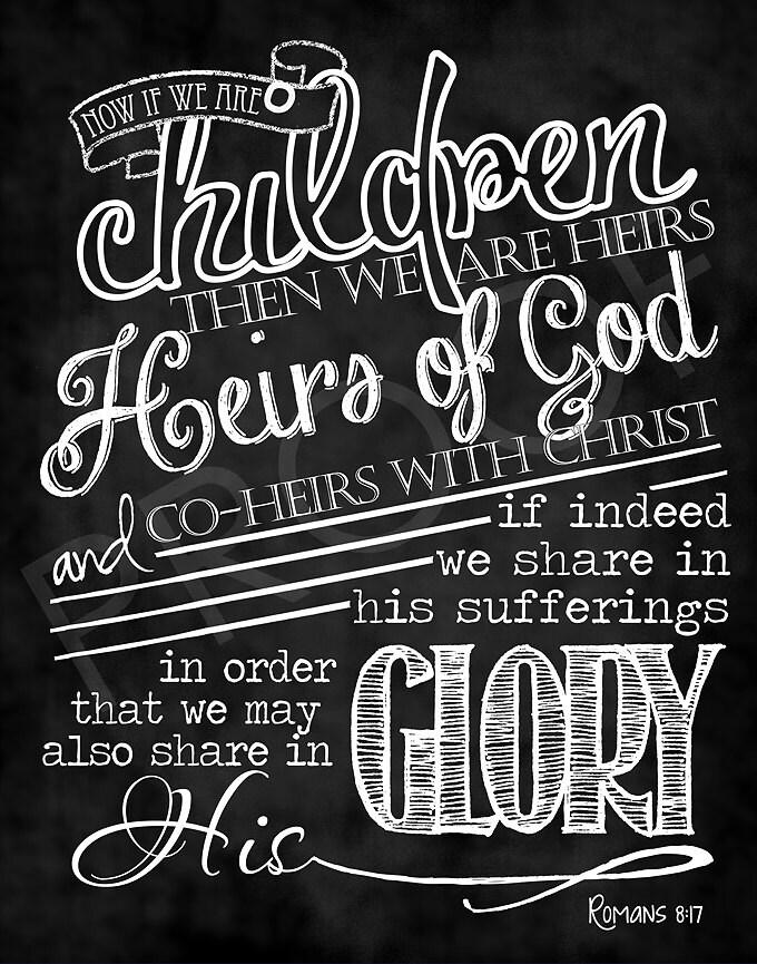 Scripture Art Romans 8:17 Chalkboard by ToSuchAsTheseDesigns: www.etsy.com/listing/158048912/scripture-art-romans-817-chalkboard