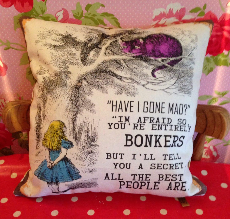Alice in Wonderland cushion Alice in Wonderland pillow Were all Bonkers Were All Bonkers Mom gift