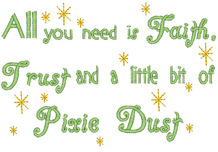 All it takes is Faith, Trust and Pixie Dust Digital Embroidery Design