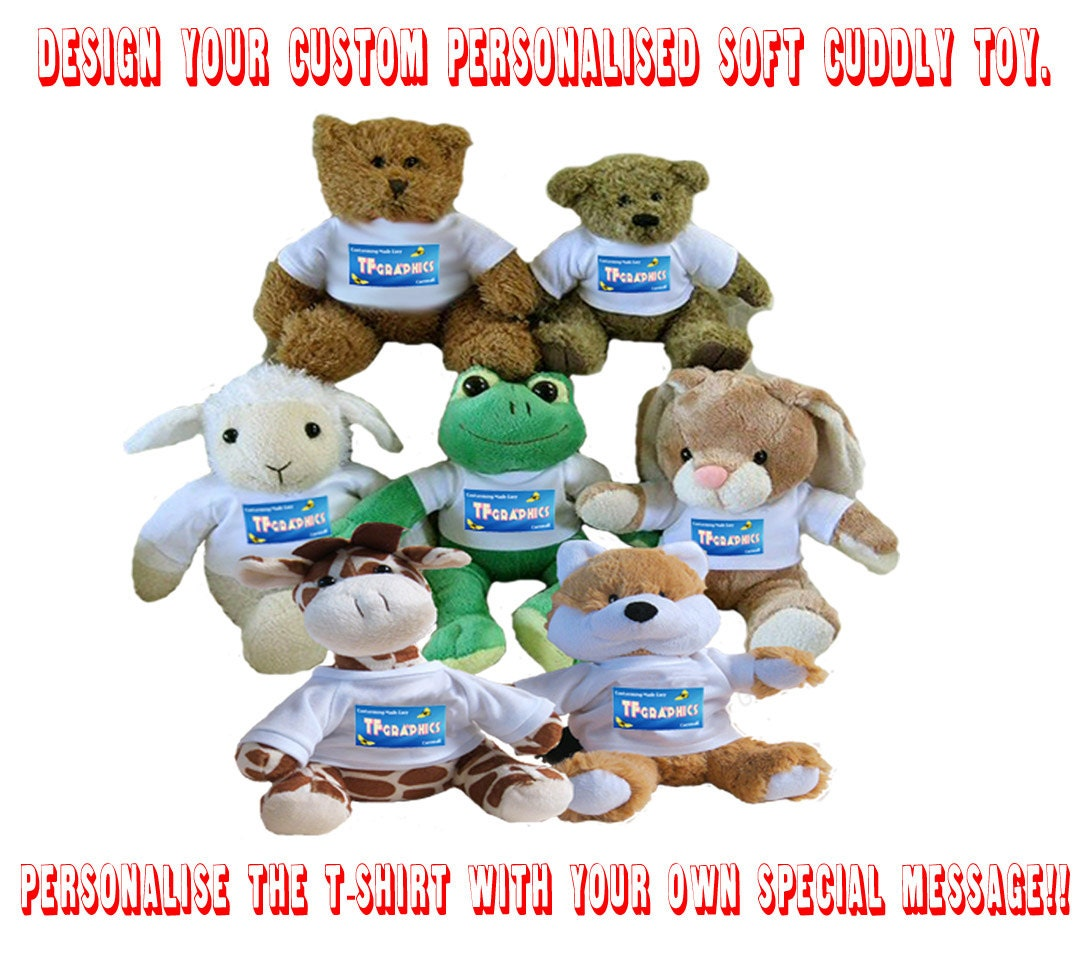 Personalised Soft Cuddly Toy  Personalise the Tshirt with your Message 7 to choose from! Soft Cuddly Toy Custom Gift Childs Gift Teddy