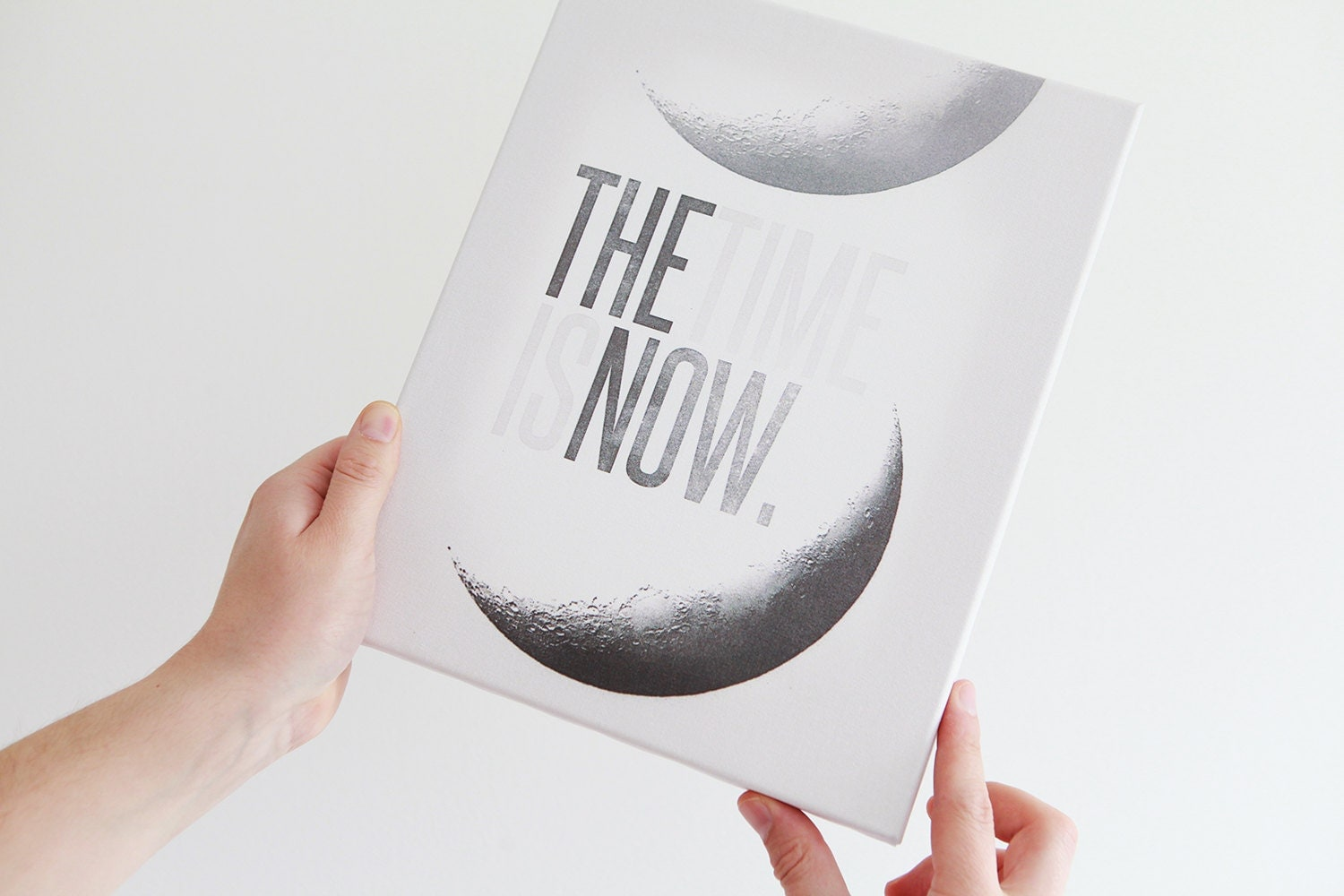 The Time Is Now - Limited Edition Stretched Canvas Quote Art Print (MEDIUM) - Promopocket