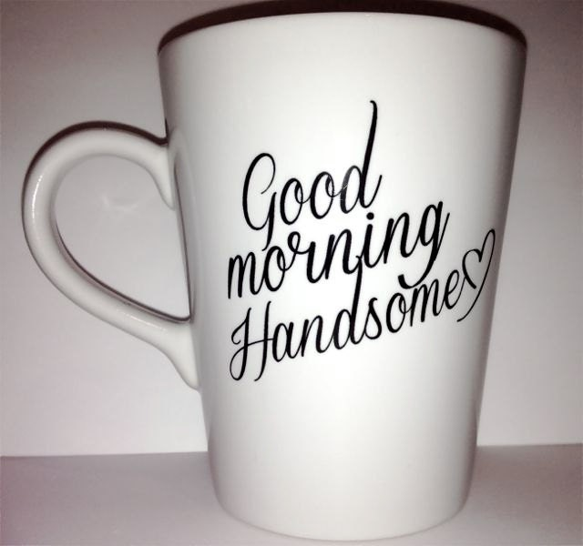 Good Morning Handsome Mug : Latte mug good morning handsome romantic by