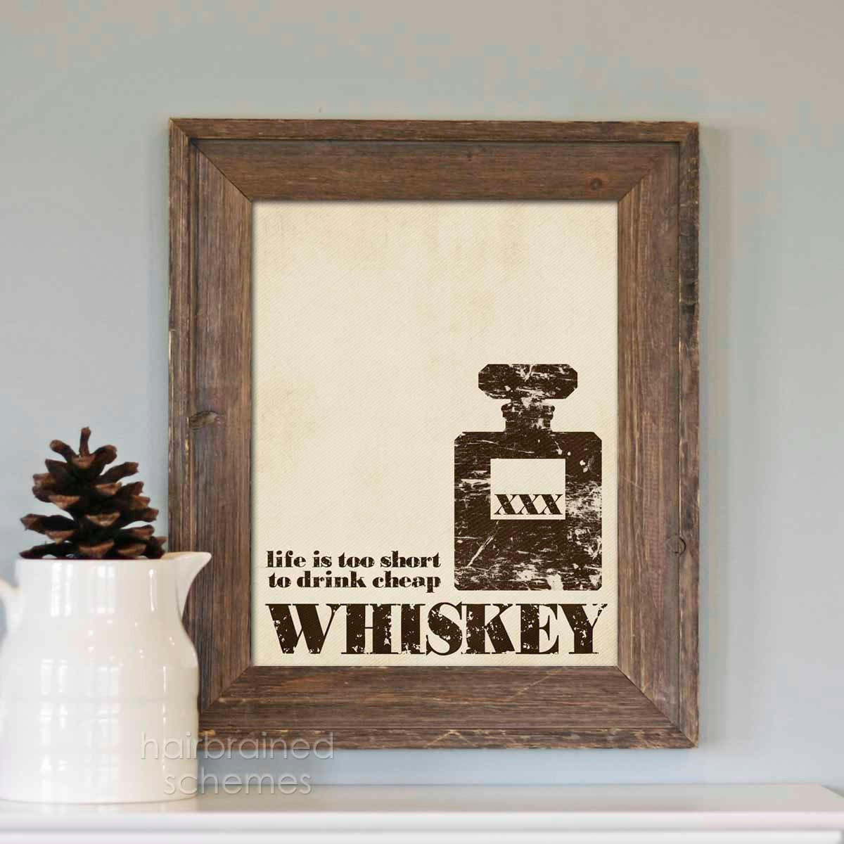 Cheap Man Cave Gifts : Life is too short to drink cheap whiskey textured