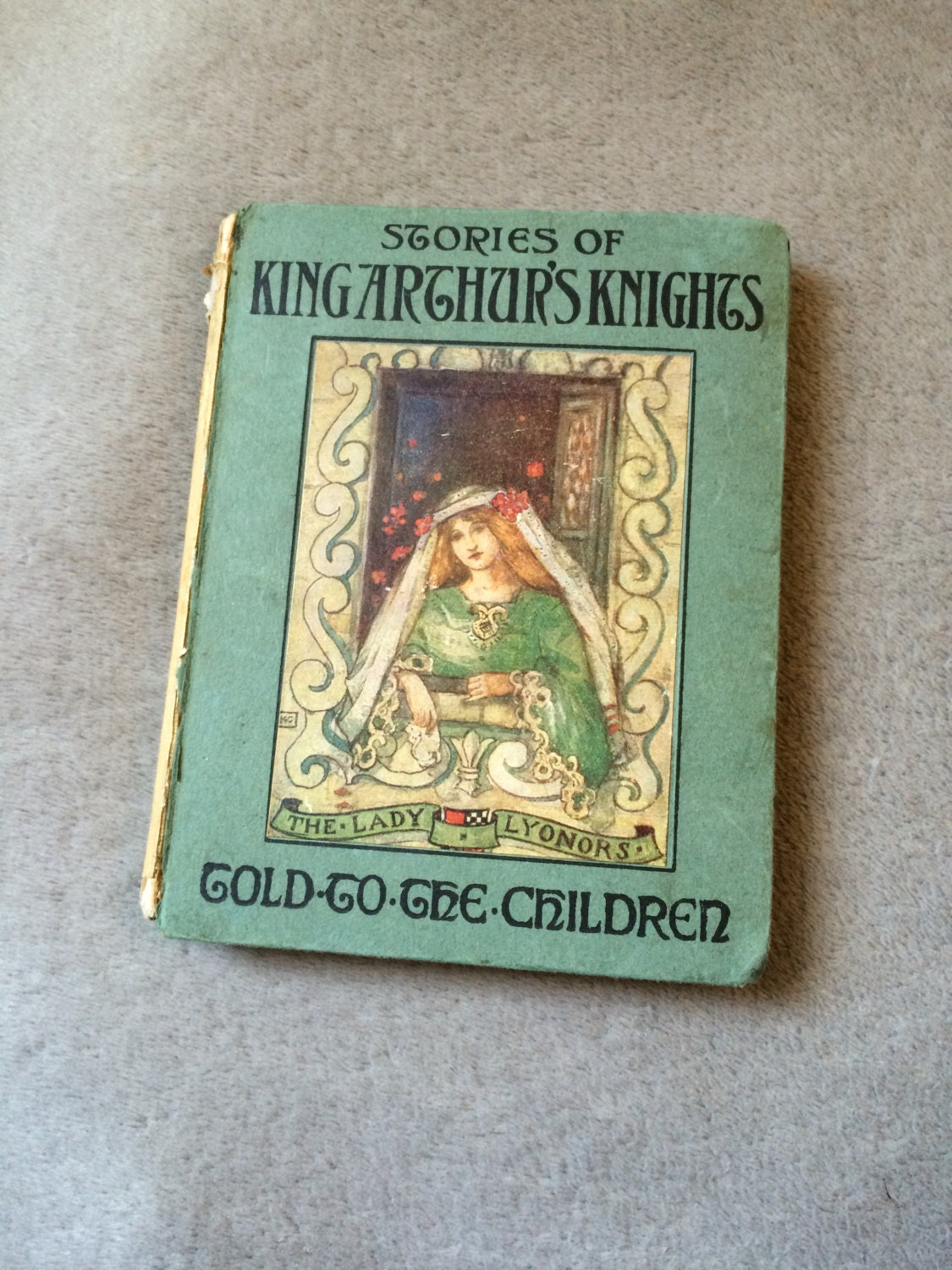Antique Victorian Childrens Book  stories of King Arthurs Knights  Told to the Children  1900s  Mary Macgregor