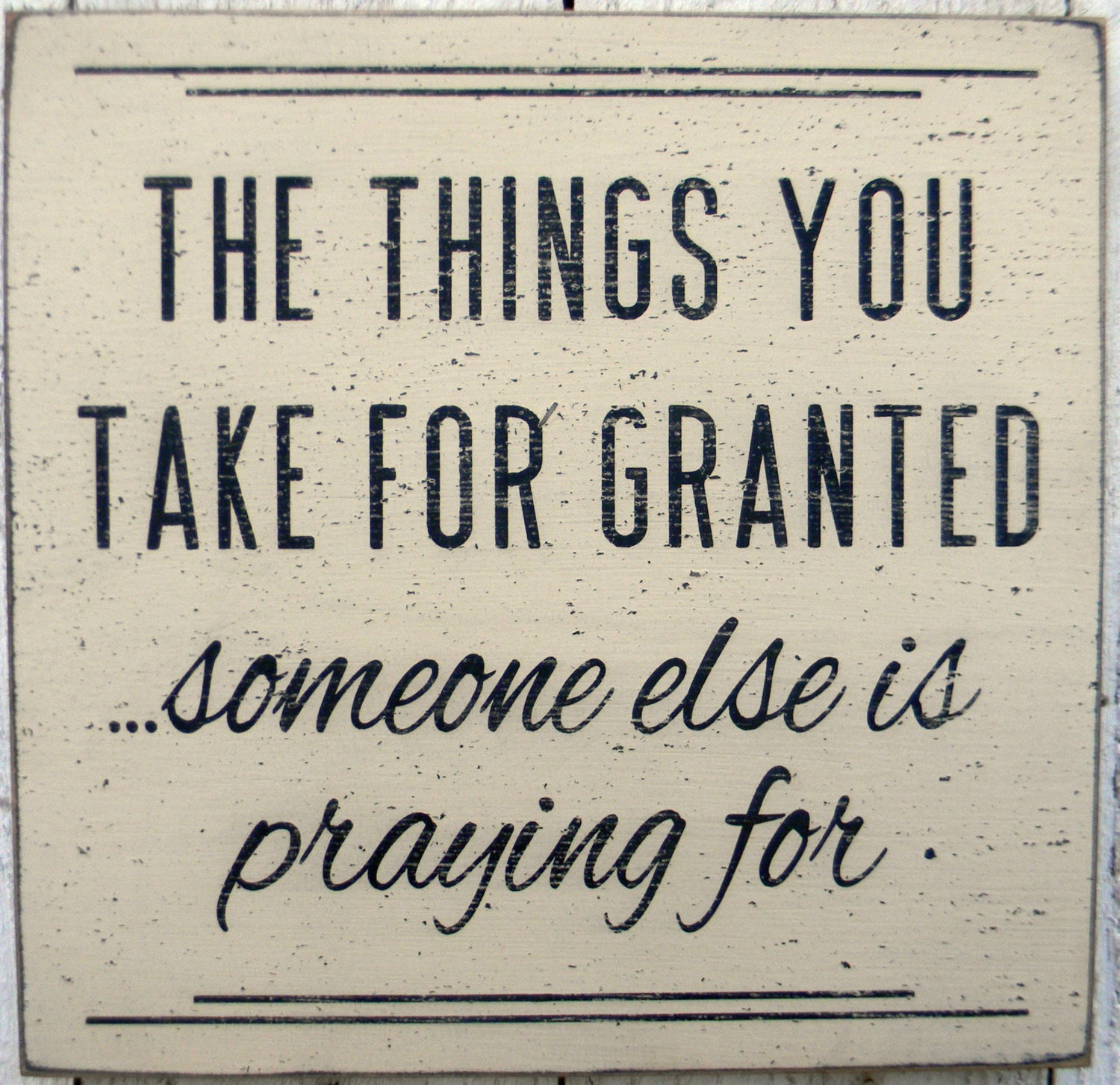 The things you take for granted someone else is by