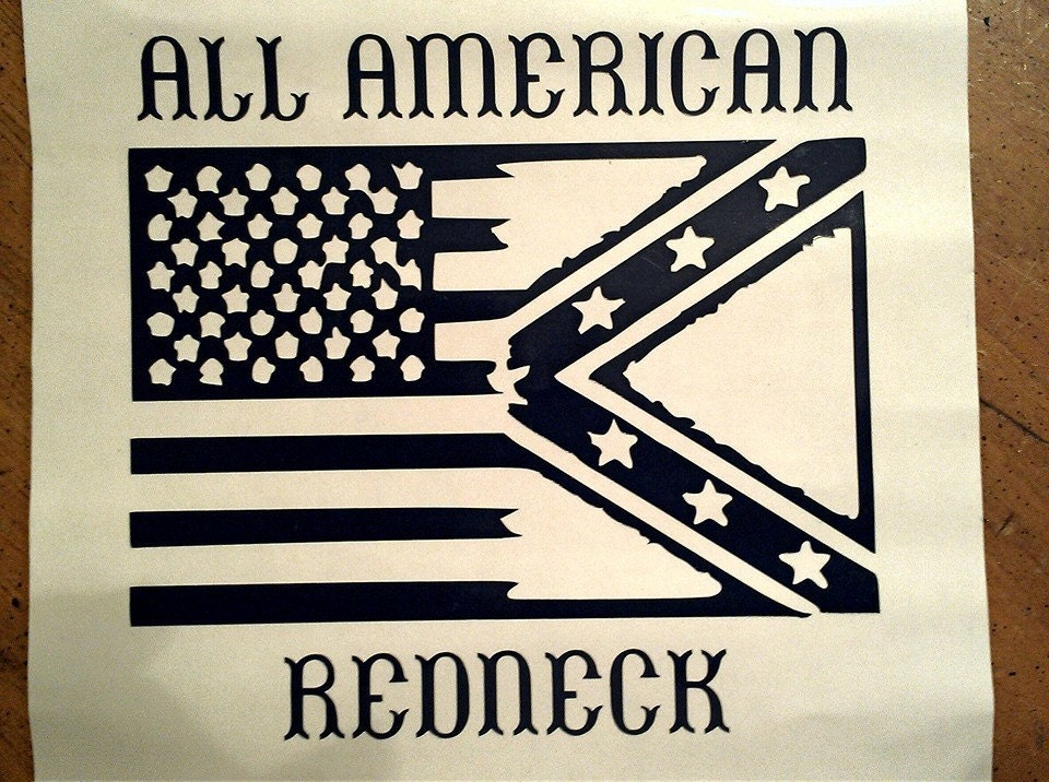 All American Redneck Vinyl Decal By Dixiecustomdecals On Etsy