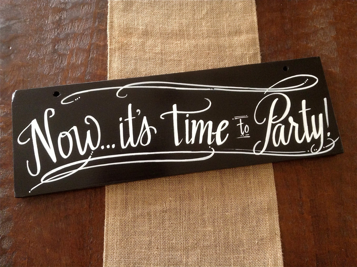 Now it's time to Party 2 sided sign, 22x7 - ArtsyQuotes