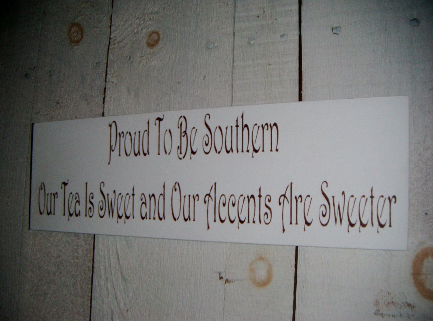 """Our Tea is Sweet and our Accents are Sweeter"""" -Shabby Chic Folk art"""