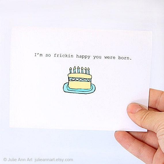 Ma Bicyclette: Buy Handmade   Birthday Cards - I'm so frickin happy you were born by Julie Ann Art