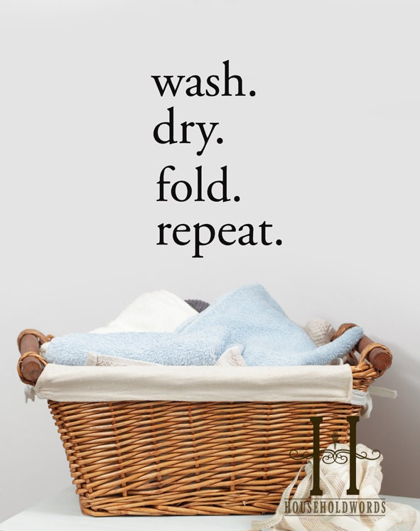 Wash Dry Fold Repeat laundry Decor  words Wall Decal sticker, wash room decorations - HouseHoldWords