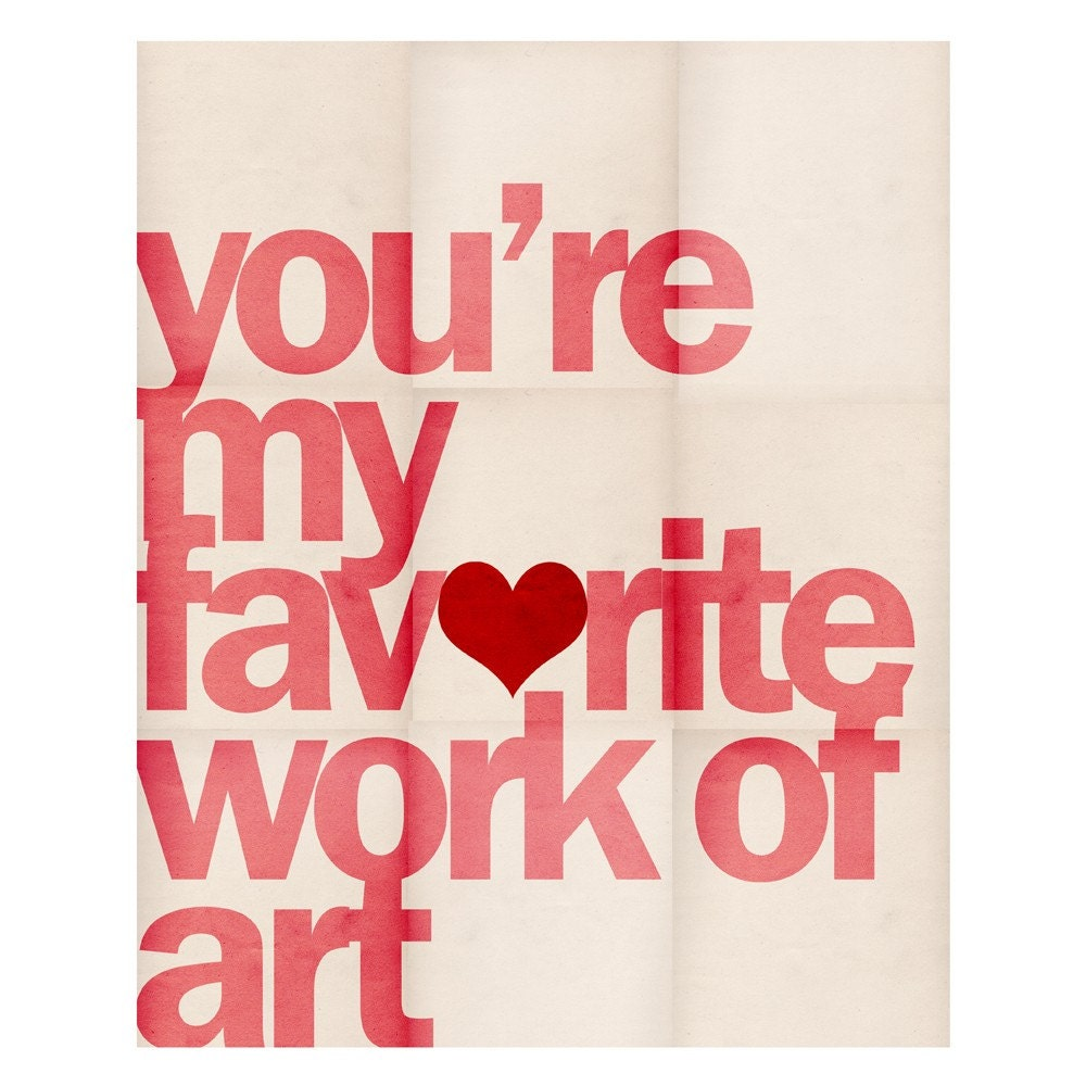 You're My Favorite Work of Art - 11 x 14 Typographic Art Print