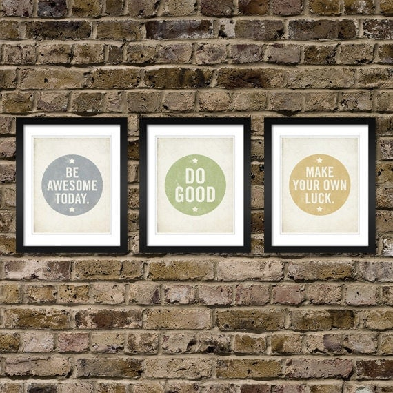 Set of (3) 8x10 Art Prints - Be Awesome Today, Make Your own Luck, Do Good