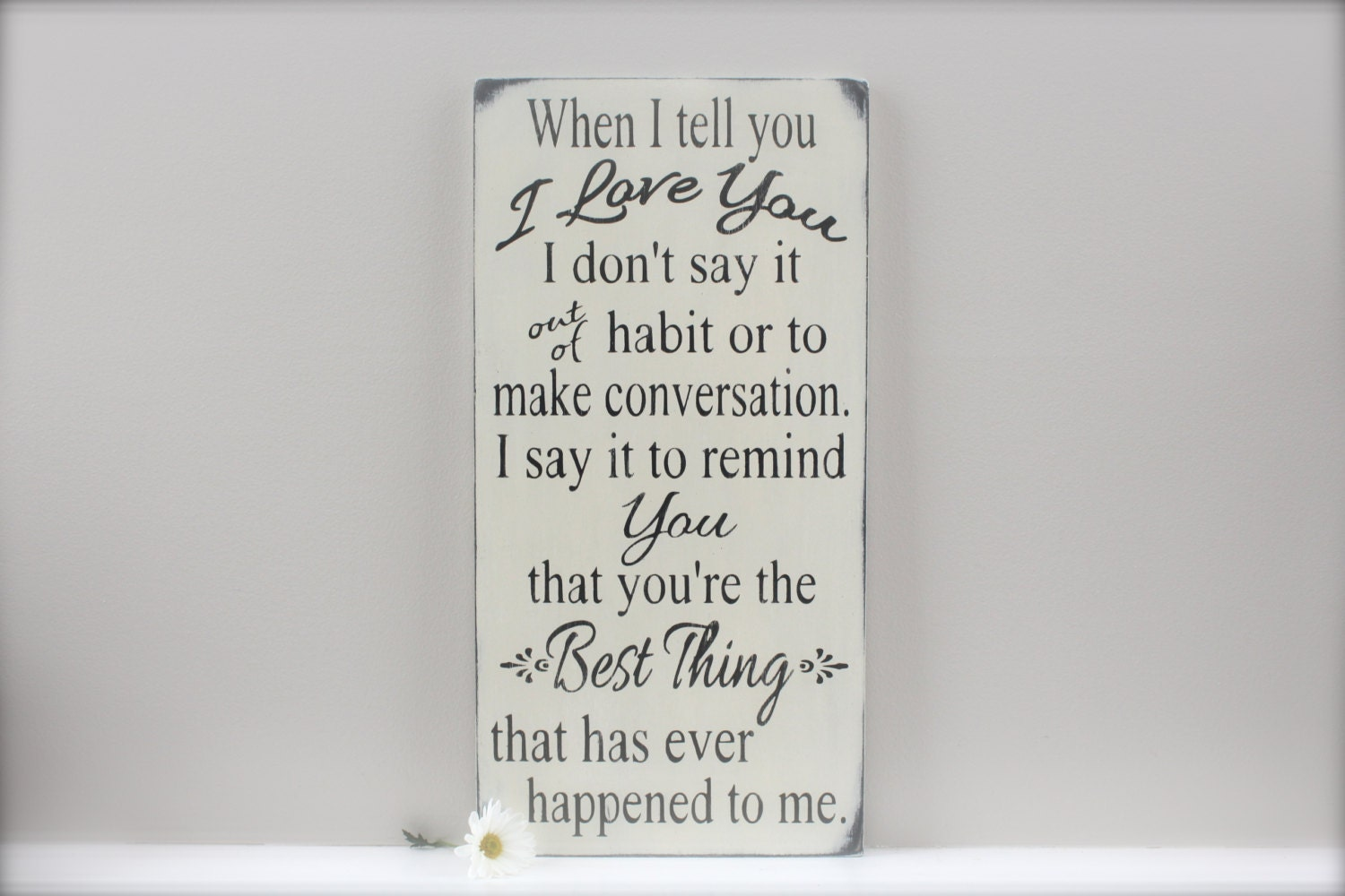When I Tell You I Love You Quote Custom Wood Sign Love by