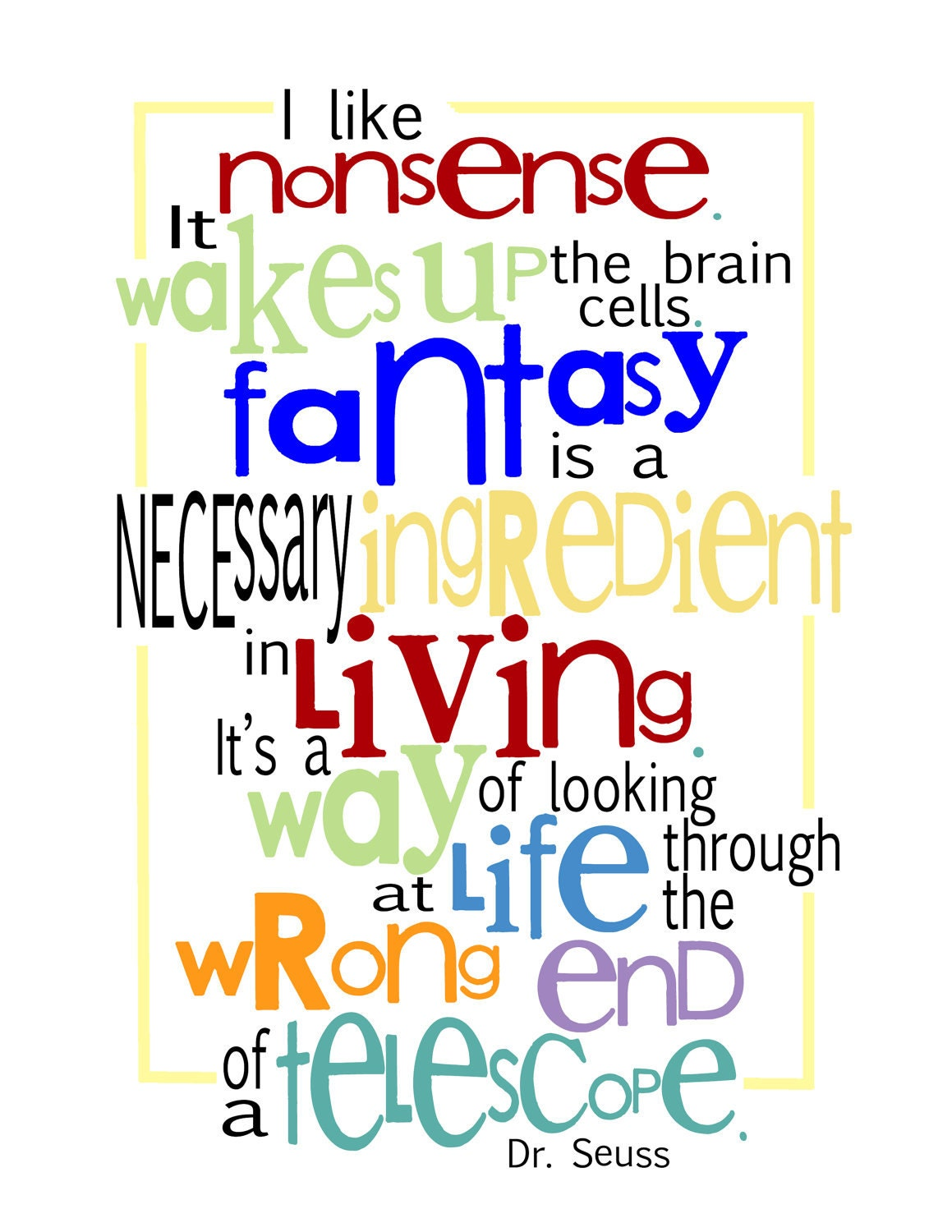 Dr  Seuss QUOTE - I like nonsense    - Print - 8x10 - Inspirational    Quotes Dr Seuss