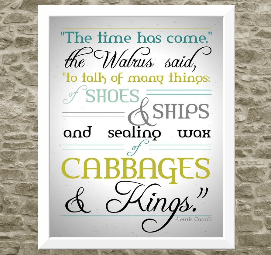Modern Typography Quote - Cabbages and Kings Kitchen Art - The Walrus ...
