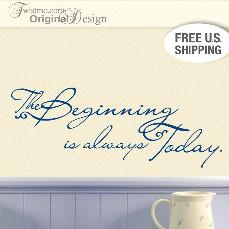 Vinyl Wall Decal: Inspirational Quote, The Beginning is always Today