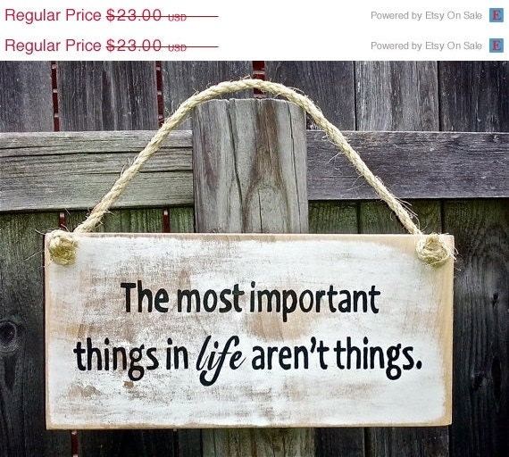 Christmas in July Sale - The Most Important Things in Life Aren't Things - Distressed Inspirational Wood Sign - ArtSortof