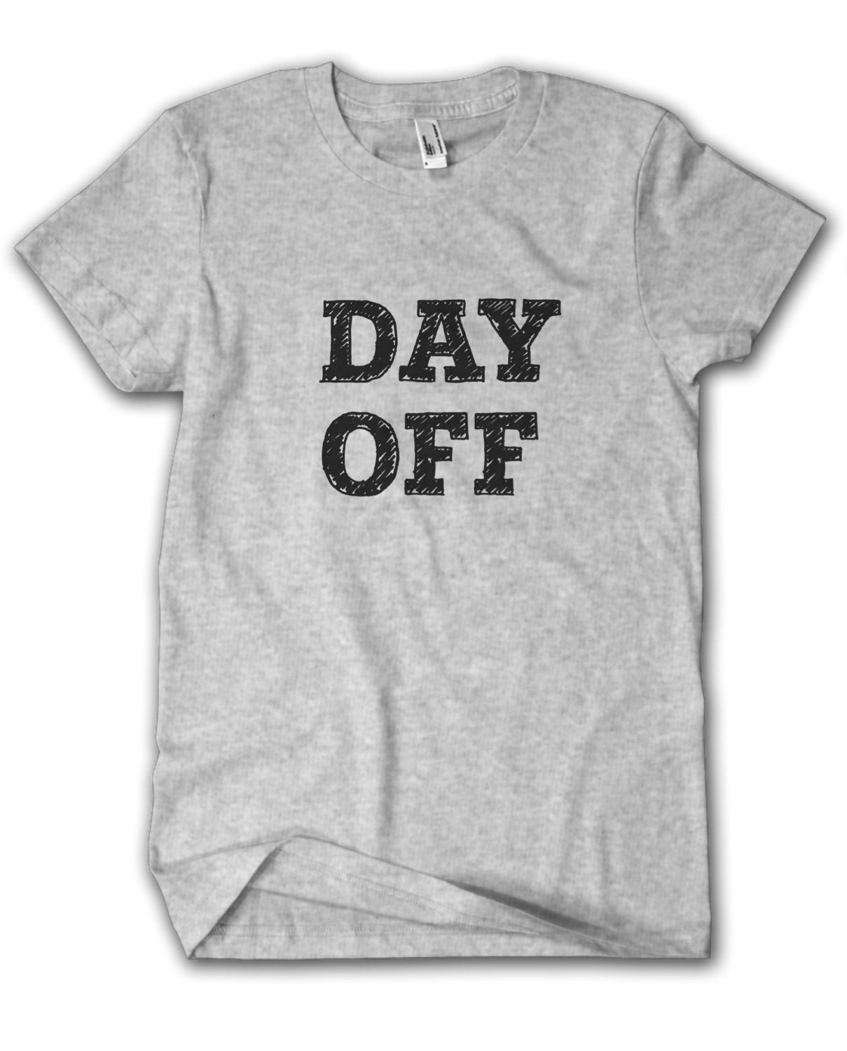 DAY OFF  Tshirt  SXXL Ladies tshirt Mens tshirt  Unisex tshirt  Cotton tshirt Slogan tshirt