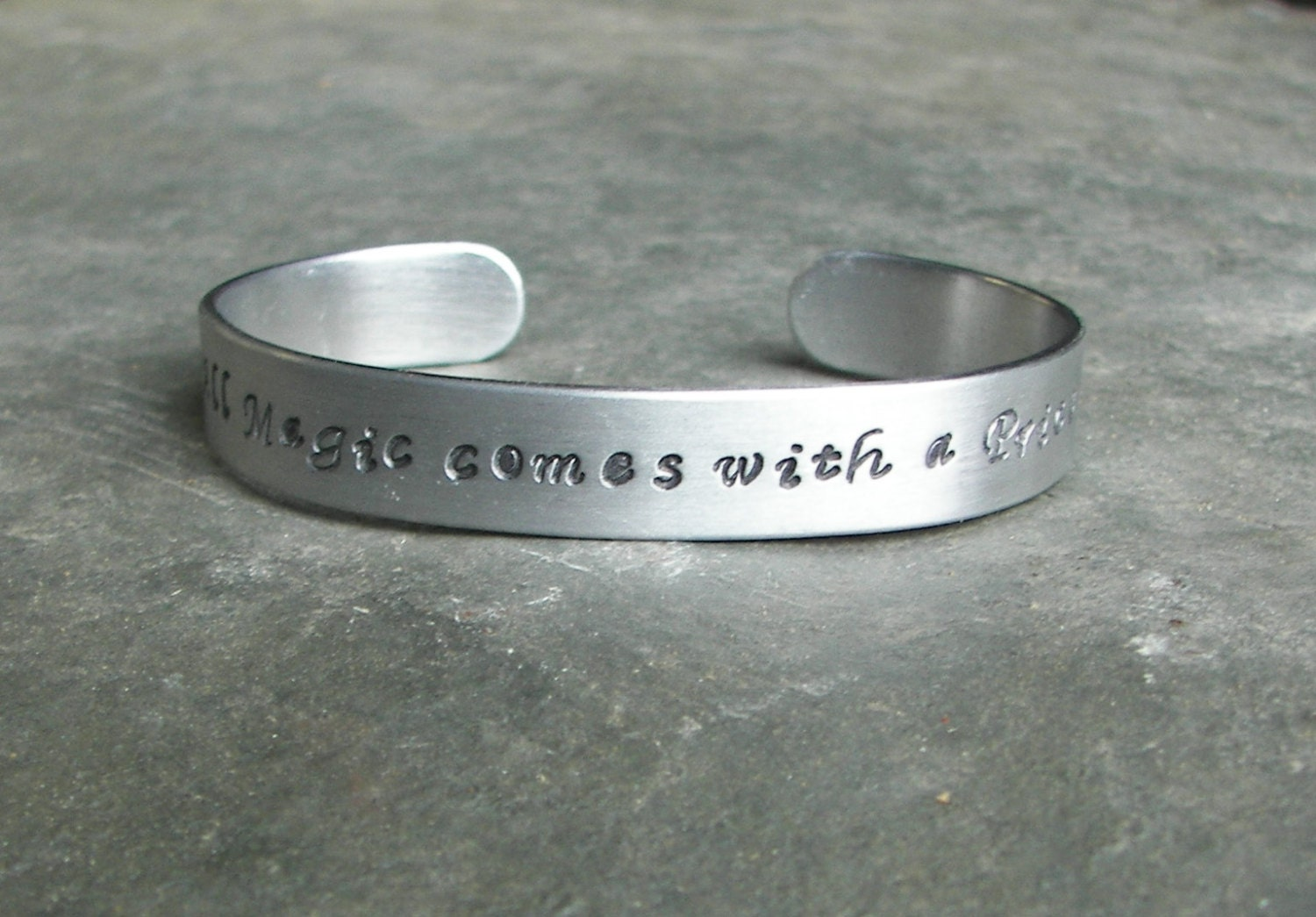 Once Upon A Time Hand Stamped  All Magic comes with a Price Aluminum Cuff Bracelet