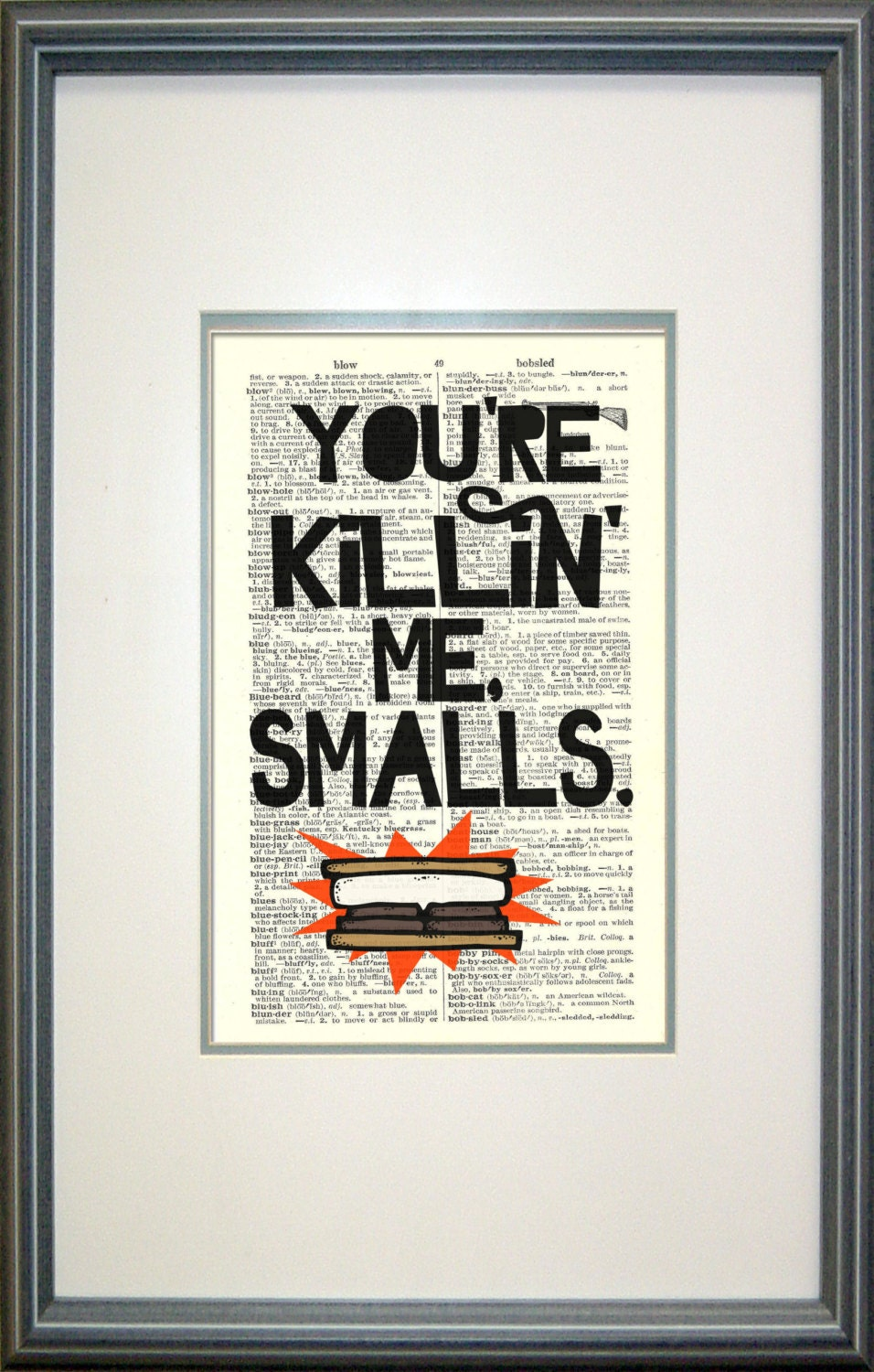 You're Killin' Me Smalls Typography Print by Papyrusaurus, Sandlot, Ham, Movie Quotes, s'more, funny quotes - Papyrusaurus