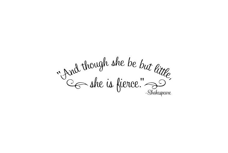Pics photos harry potter quote 1 happiness - And Though She Be But Little She Is Fierce Shakespeare By