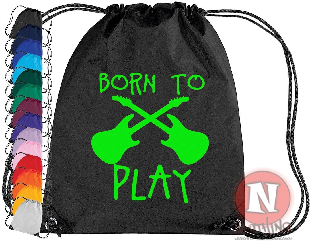 Born to play guitar gym bag. Ideal for school and clubs. Gym bag in 14 colours. For that guitar mad child in your life.