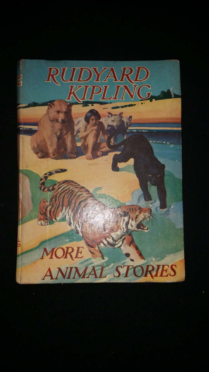 Rudyard Kipling More Animal Stories Vintage Childrens Story Book. Special Limited Edition 1943. Jungle Book Just So Stories.