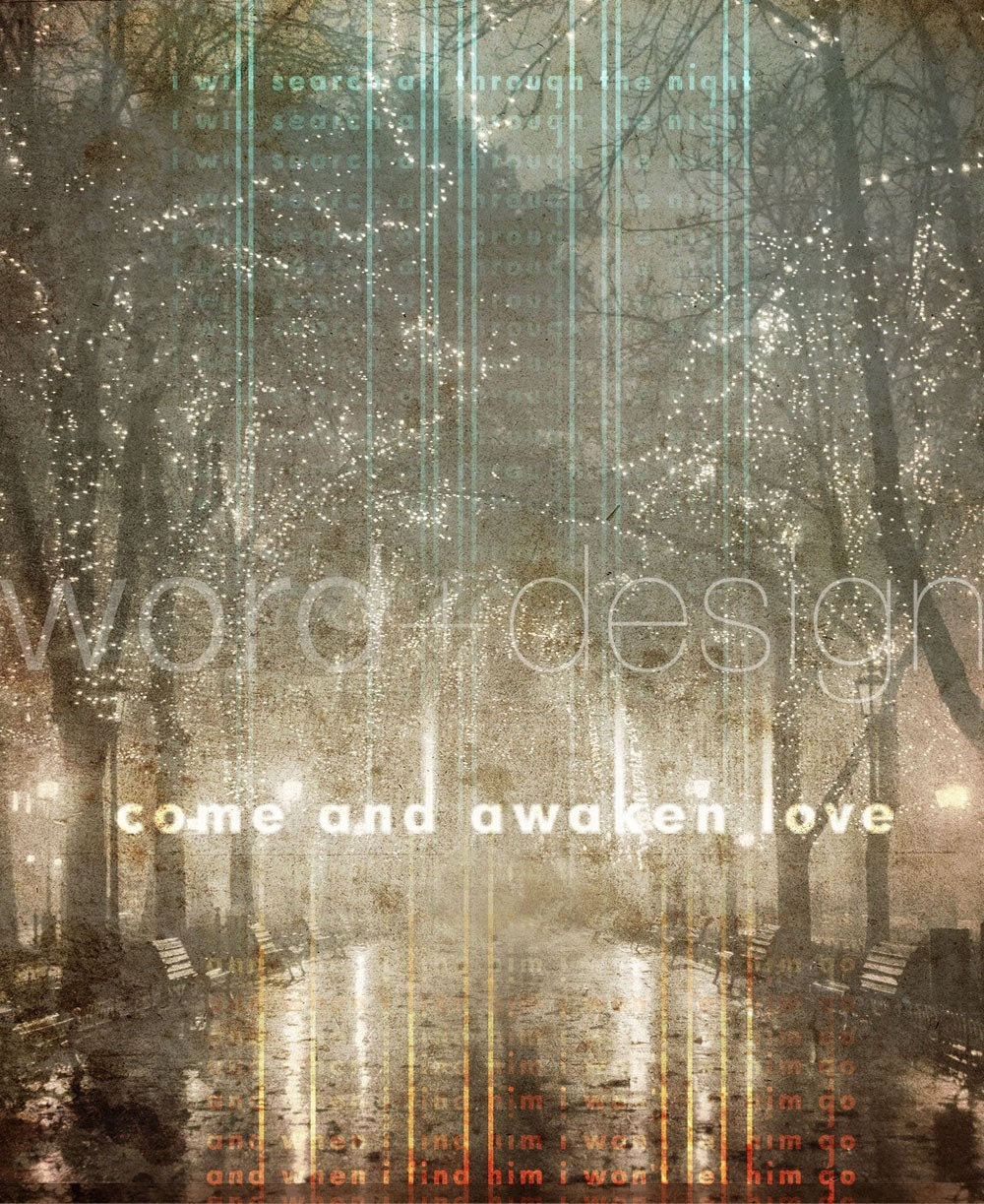 Come and Awaken Love - WORDdesign