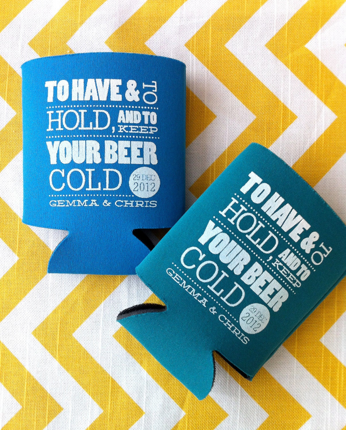 To have and to hold and keep your b eer cold wedding koozies