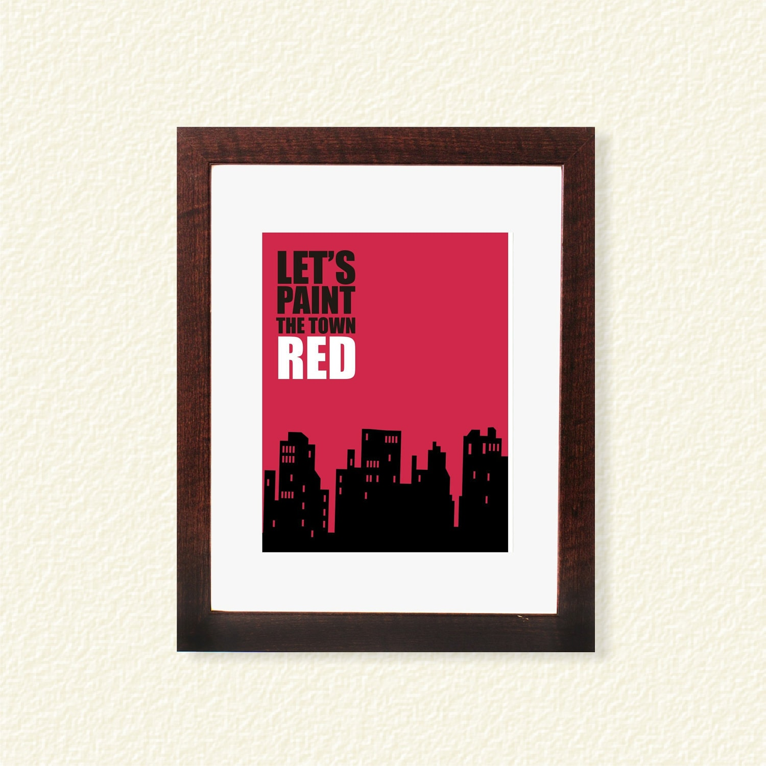 Paint the Town Red - 8x10 - Digital Printable Poster, Print, Typography, Art, Download and Print JPEG Image
