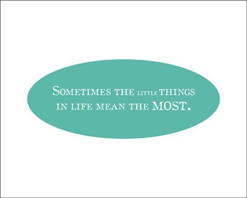 The Little Things in Life - 8x10 Typographical Print