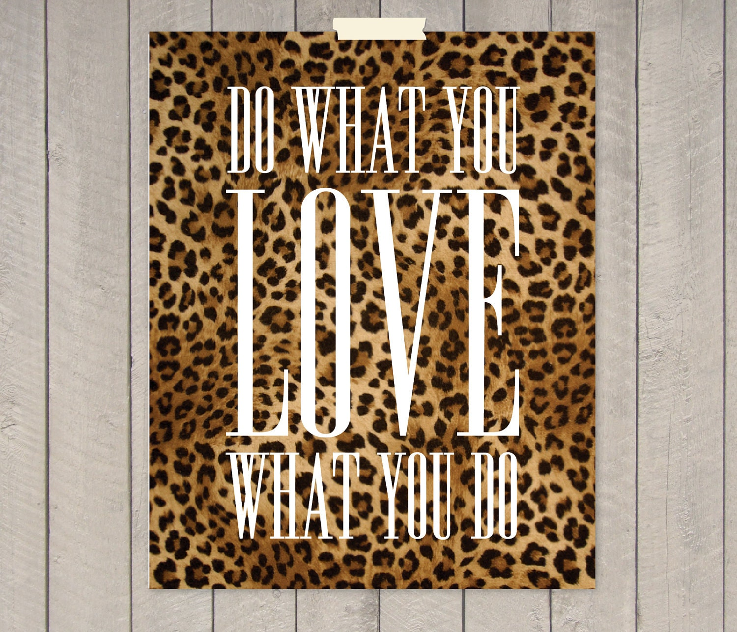 "Do what you LOVE, what you do - 8 x 10"" Print"