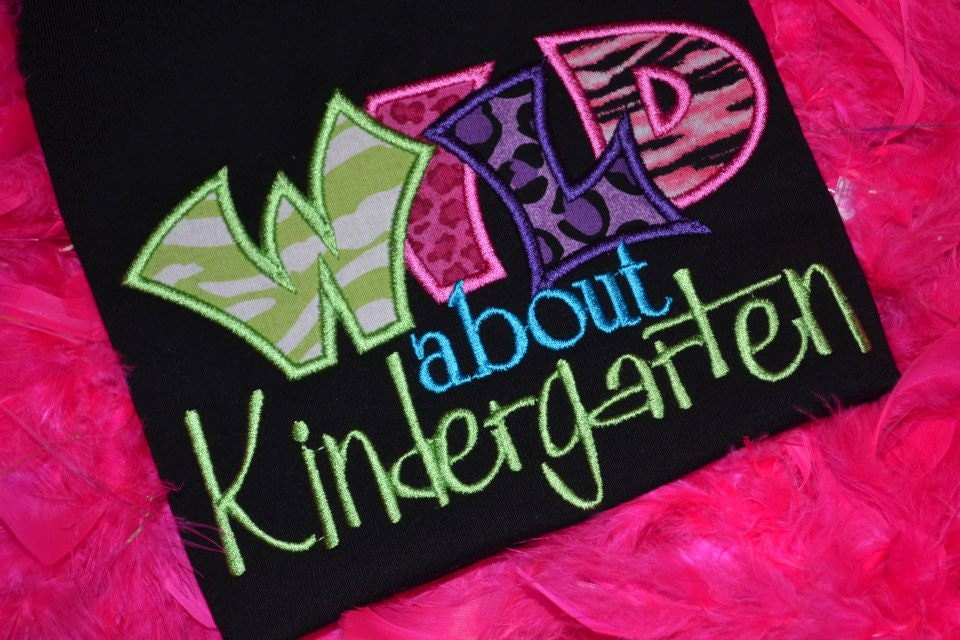 Wild About Kindergarten Applique Tshirt By Kuntrystichn On