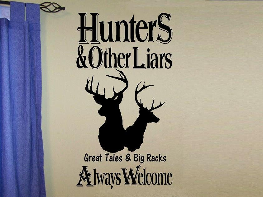 vinyl wall decal quote Hunters and ...liars always welcome hunting ...