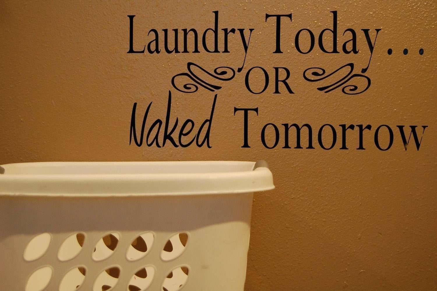 Laundry Today Or Naked Tomorrow Vinyl Decal