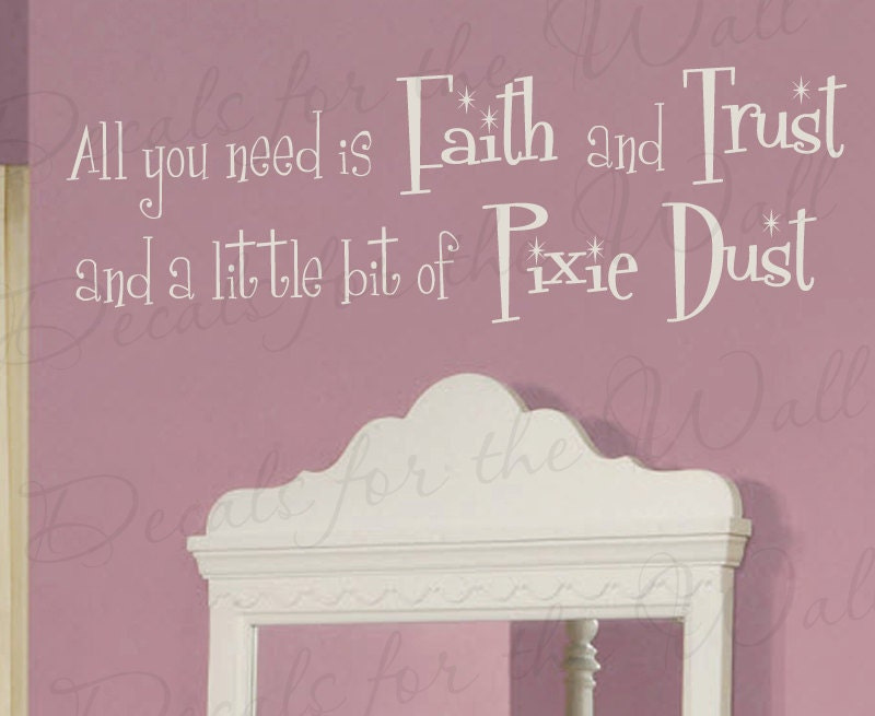 All you need faith and trust pixie dust girl by for Good look faith trust and pixie dust wall decal
